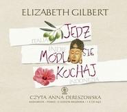 okładka Jedz, módl się, kochaj, Audiobook | Elizabeth Gilbert