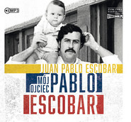 okładka Mój ojciec Pablo Escobar, Audiobook | Juan Pablo  Escobar