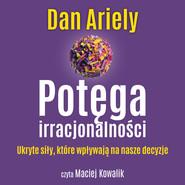 okładka Potęga irracjonalności, Audiobook | Dan Ariely