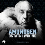okładka Amundsen. Ostatni wiking, Audiobook | Stephen Bown