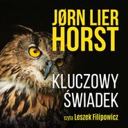 okładka Kluczowy świadek, Audiobook | Jorn Lier  Horst