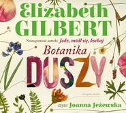 okładka Botanika duszy, Audiobook   Elizabeth Gilbert
