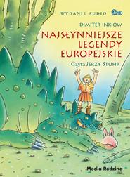 okładka Najsłynniejsze legendy europejskie, Audiobook   Dimiter Inkiow