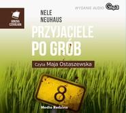 okładka Przyjaciele po grób, Audiobook | Nele Neuhaus