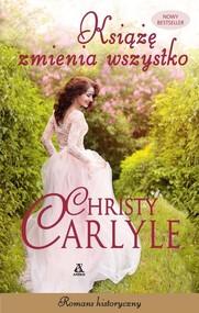 okładka Książę zmienia wszystko, Książka | Carlyle Christy