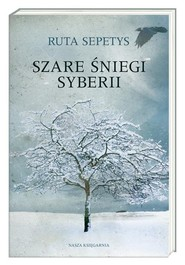 okładka Szare śniegi Syberii, Książka | Sepetys Ruta