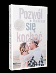 okładka Pozwól się kochać, Książka | Glines Abbi