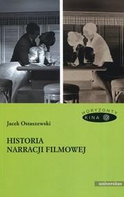 okładka Historia narracji filmowej, Książka   Ostaszewski Jacek