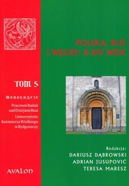 okładka Polska Ruś Węgry X-XIV wiek Tom 5, Książka |