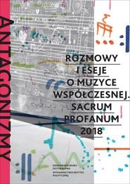 okładka Antagonizmy kontrolowane Rozmowy i eseje o muzyce współczesnej Sacrum Profanum 2018, Książka  