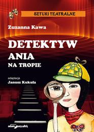 okładka Detektyw Ania na tropie, Książka   Kawa Zuzanna