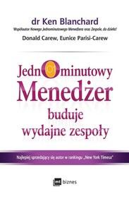okładka Jednominutowy Menedżer buduje wydajne zespoły, Książka | Ken Blanchard, Donald Carew, Eun Parisi-Carew