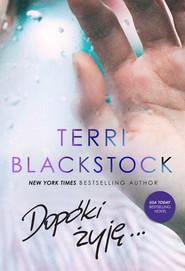 okładka Dopóki żyję Dopóki biegnę #3, Książka   Blackstock Terri
