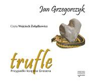okładka Trufle. Przypadki księdza Grosera. audiobook, Audiobook | Jan Grzegorczyk