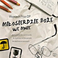 okładka Miłosierdzie Boże we mnie, Audiobook | Wojciech Prus