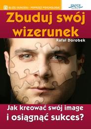 okładka Zbuduj swój wizerunek, Audiobook | Rafał Dorobek