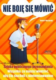 okładka Nie boję się mówić!, Audiobook | Robert  Ważyński