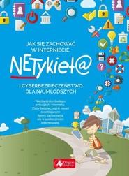 okładka Jak się zachować w Internecie Netykieta i cyberbezpieczeństwo dla najmłodszych, Książka | Żarowska-Mazur Alicja