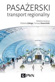 okładka Pasażerski transport regionalny, Książka   Elżbieta Załoga, Tomasz Kwarciński