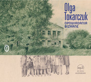okładka Opowiadania bizarne, Audiobook | Olga Tokarczuk