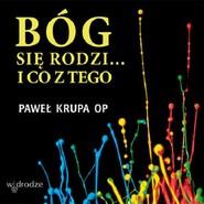 okładka Bóg się rodzi i co z tego, Audiobook | Paweł Krupa