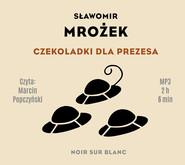 okładka Czekoladki dla Prezesa, Audiobook | Sławomir Mrożek