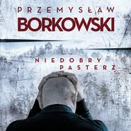 okładka Niedobry pasterz, Audiobook | Przemysław Borkowski