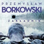 okładka Zakładnik, Audiobook | Przemysław Borkowski