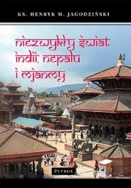 okładka Niezwykły świat Indii, Nepalu i Mjanmy, Książka | Jagodziński Henryk