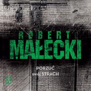 okładka Porzuć swój strach, Audiobook   Robert Małecki
