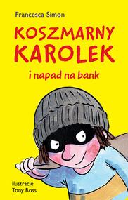 okładka Koszmarny Karolek i napad na bank, Książka | Simon Francesca