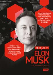 okładka Elon Musk. Co naprawdę myśli, Książka   Gablankowski Maciej