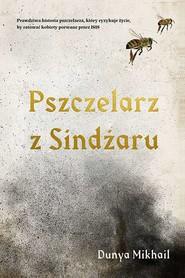 okładka Pszczelarz z Sindżaru, Książka | Mikhail Dunya