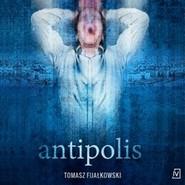okładka Antipolis, Audiobook | Tomasz Fijałkowski