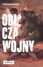 okładka Oblicza wojny, Książka   Magdalena M. Baran