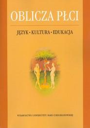 okładka Oblicza płci Język-Kultura-Edukacja, Książka |