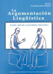okładka La Argumentacion Linguistica Estudio aplicado al periodismo informativo, Książka | Urzędowska-Chaves Daria