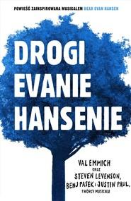 okładka Drogi Evanie Hansenie, Książka | Emmich Val, Levenson Steven, Pasek Benj, Paul Justin