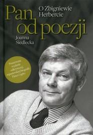 okładka Pan od poezji O Zbigniewie Herbercie, Książka | Siedlecka Joanna