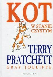 okładka Kot w stanie czystym /Prószyński/, Książka   Terry Pratchett, Gray Jolliffe