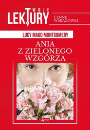 okładka Ania z Zielonego Wzgórza, Książka | Lucy Maud Montgomery