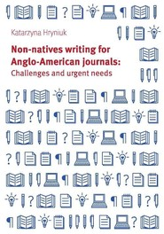 okładka Non-natives writing for Anglo-American journals: Challenges and urgent needs, Książka | Hryniuk Katarzyna