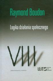 okładka Logika działania społecznego, Książka | Boudon Raymond