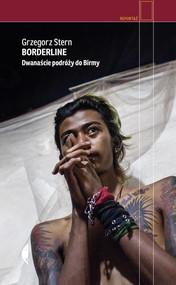 okładka Borderline Dwanaście podróży do Birmy, Książka | Stern Grzegorz