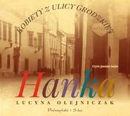 okładka Kobiety z ulicy Grodzkiej. Hanka, Audiobook   Lucyna Olejniczak