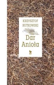 okładka Dar Anioła Przepowieści, Książka | Rutkowski Krzysztof
