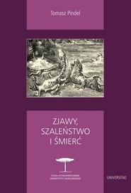 okładka Zjawy, szaleństwo i śmierć Fantastyka i realizm magiczny w literaturze hispanoamerykańskiej, Książka | Pindel Tomasz
