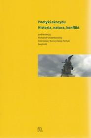 okładka Poetyki ekocydu Historia, natura, konflikt, Książka |