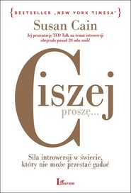 okładka Ciszej proszę Siła introwersji w świecie, który nie może przestać gadać, Książka   Cain Susan