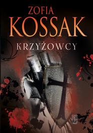 okładka Krzyżowcy  III/IV, Książka | Kossak Zofia